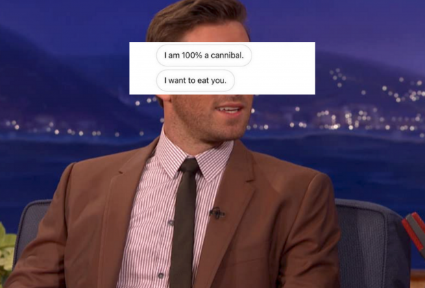 """Armie Hammer with his instagram DM's over his face, reading """"I'm 100% a cannibal. I want to eat you."""""""